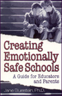 Creating Emotionally Safe Schools by Dr. Jane Bluestein