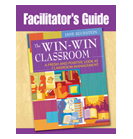 The Win-Win Classroom Facilitator's Guide