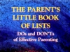 The Parent\'s Little Book of Lists: Do\'s and Don\'ts of Effective Parenting by Dr. Jane Bluestein
