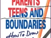 Parents, Teens and Boundaries by Dr. Jane Bluestein