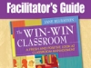 The Win-Win Classroom: Facilitator\'s Guide by Dr. Jane Bluestein