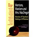Mentors, Masters and Mrs. MacGregor